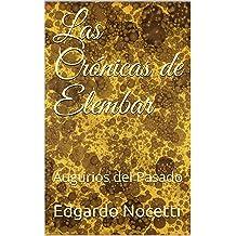 Las Crónicas de Elembar: Augurios del Pasado (Spanish Edition) Dec 04, 2017