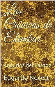 Las Crónicas de Elembar: Augurios del Pasado (Spanish Edition)