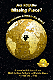 Are YOU the Missing Piece?: Don't Leave a Hole in the World Authored by Viki Winterton