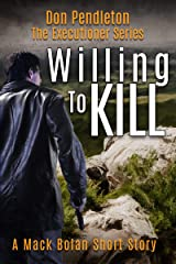 Willing To Kill, The Executioner: Mack Bolan Short Story Kindle Edition