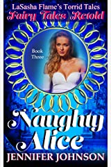 Naughty Alice (Torrid Tales, Book 3) Kindle Edition
