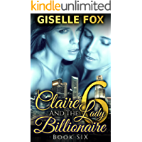 Claire and the Lady Billionaire 6 (Book 6): A Lesbian Romance