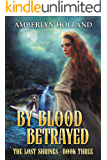 By Blood Betrayed (The Lost Shrines Book 3)