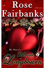 Mr. Darcy's Miracle at Longbourn: A Pride and Prejudice Holiday Tale (Jane Austen Reimaginings Book 7) Kindle Edition