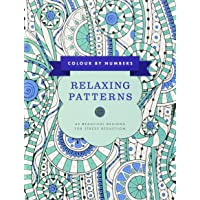 Colour by Numbers: Relaxing Patterns: 45 Beautiful Designs For Stress Reduction (Color by Numbers)