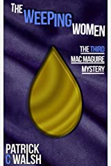 The Weeping Women (The Mac Maguire Detective Mysteries Book 3) Kindle Edition