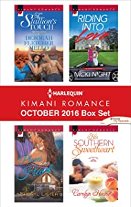 Harlequin Kimani Romance October 2016 Box Set: A Stallion's Touch\Places in My Heart\Riding into Love\His Southern Sweetheart