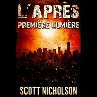 Première Lumière: Un thriller post-apocalyptique (L'Après t. 0) (French Edition)