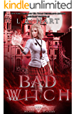 Bad Witch: A Paranormal Academy Reverse Harem Romance (Wicked Academy Book 1)