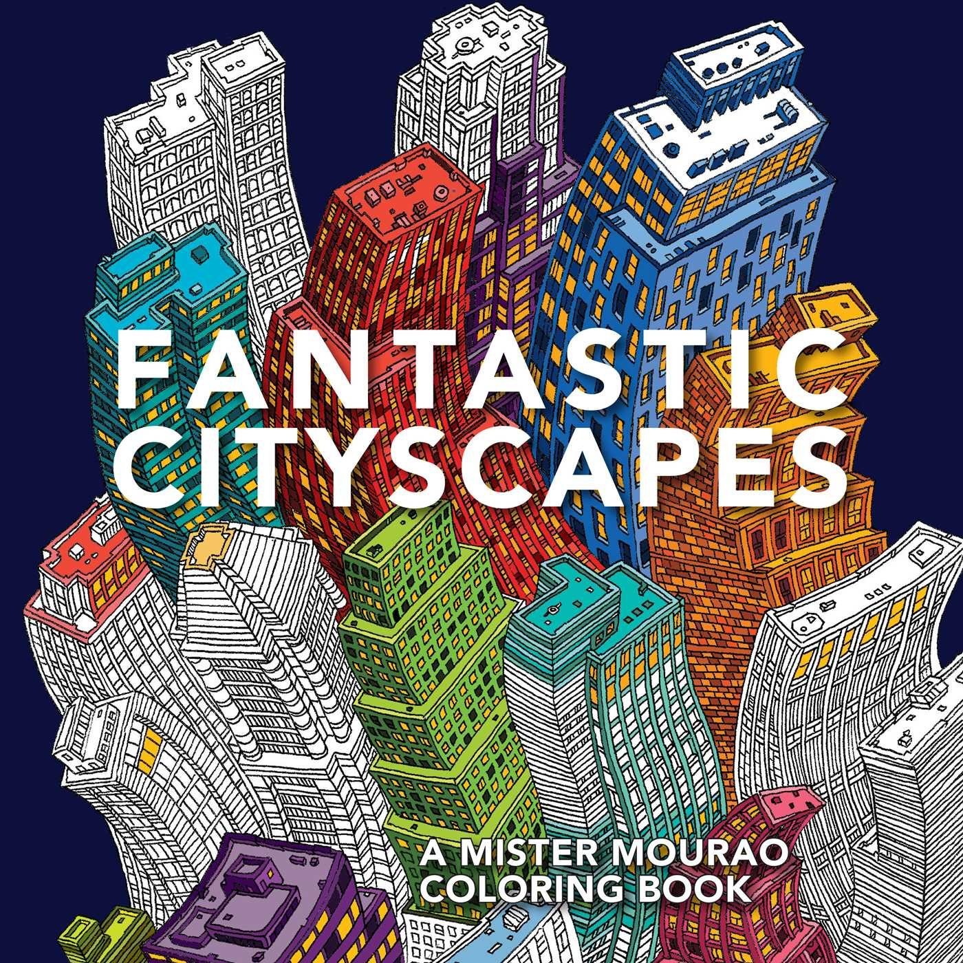 Amazon Fantastic Cityscapes A Mister Mourao Coloring Book 9781501144813 Books