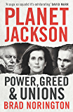 Planet Jackson: Power, greed and unions