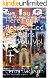 Pig, You Are Here For A Reason; God Has Plans For You, Vol I