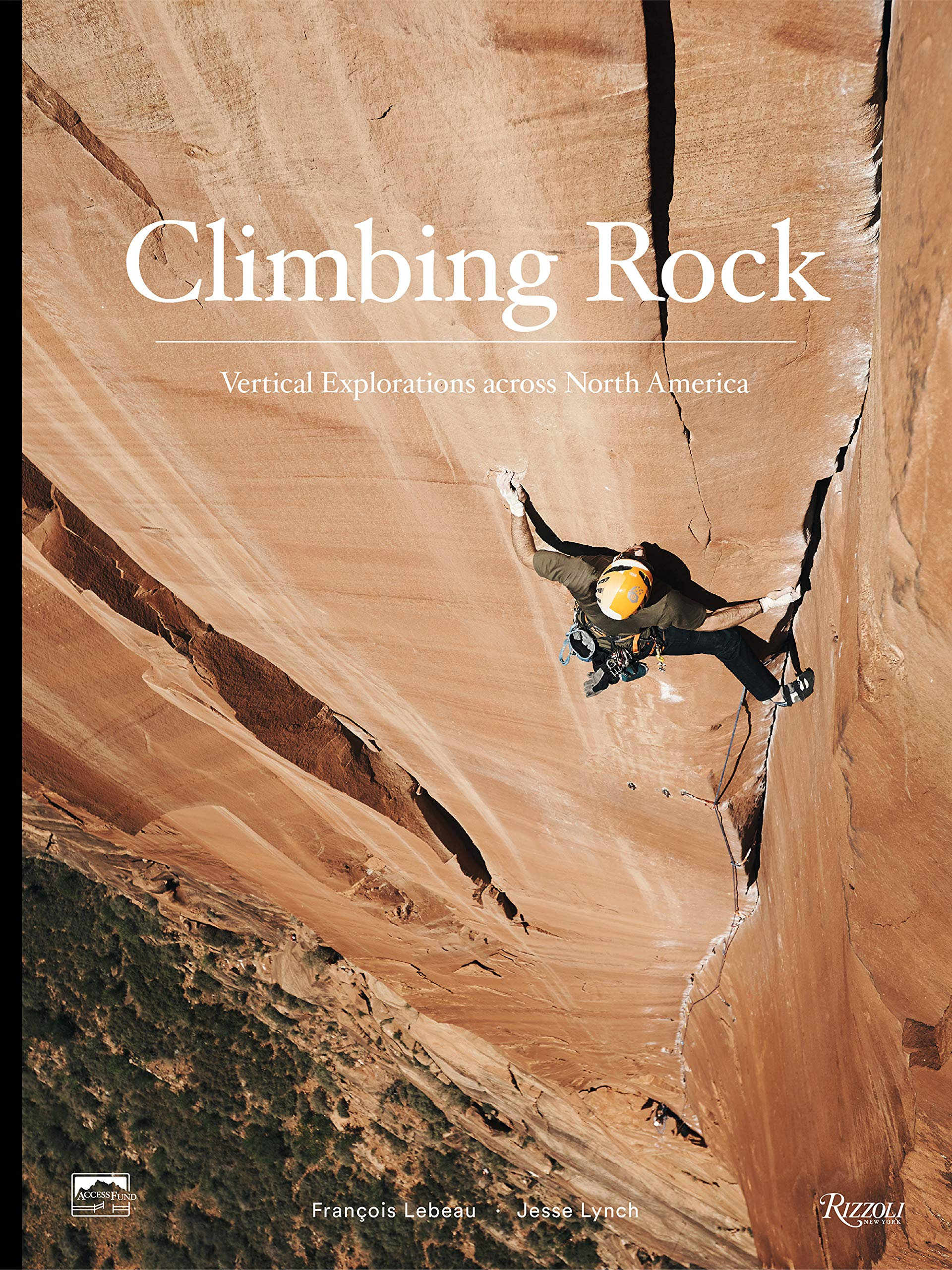 Climbing Rock: Vertical Explorations Across North America by Rizzoli
