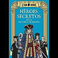 Héroes secretos: De la historia de España (Spanish Edition)