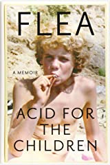 Acid for the Children: A Memoir Hardcover