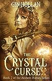 The Crystal Curse (Arabeth Barnes Book 2)