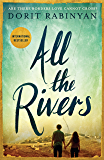 All the Rivers: Are There Borders Love Cannot Cross?