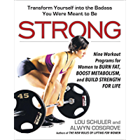 Strong: Nine Workout Programs for Women to Burn Fat, Boost Metabolism, and Build Strength for Life (English Edition)