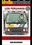 Los Peruanos: La mejor forma de entender al Perú y a los peruanos (Spanish Edition)
