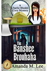 The Banshee Brouhaha (A Charlie Rhodes Cozy Mystery Book 8) Kindle Edition