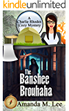 The Banshee Brouhaha (A Charlie Rhodes Cozy Mystery Book 8)