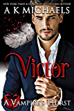 A Vampire's Thirst: Victor