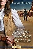 The Sheriffs of Savage Wells (A Proper Romance)
