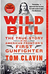 Wild Bill: The True Story of the American Frontier's First Gunfighter Kindle Edition