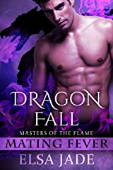 Dragon Fall: Masters of the Flame 3 (Mating Fever) Kindle Edition