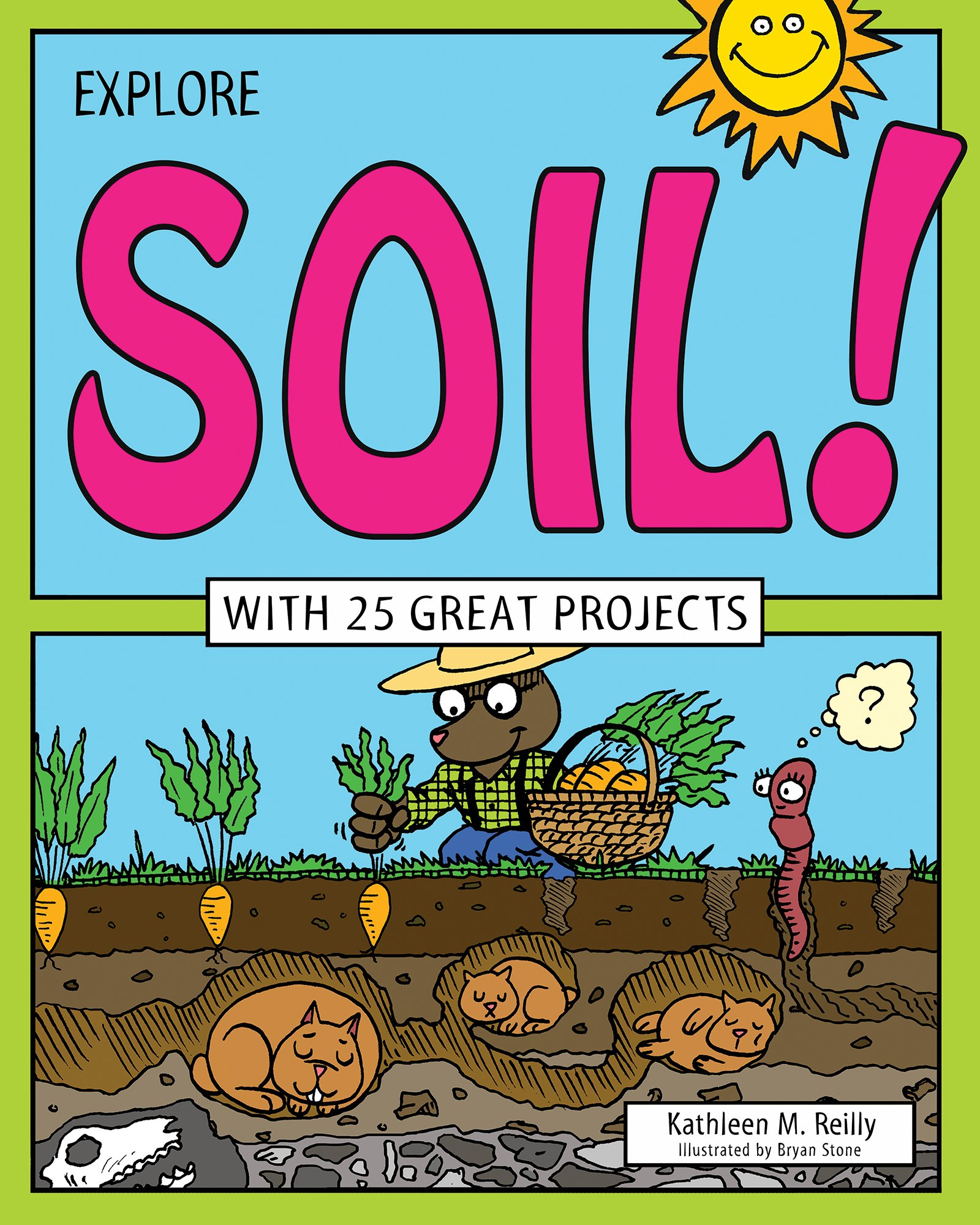 Explore Soil!: With 25 Great Projects (Explore Your World)