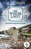 Die weiße Lady: Ein Fall für Inspektor Lestrade (Cosy Crime, britischer Krimi) (Inspektor Lestrade Krimi-Reihe 1)