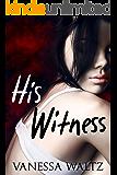 His Witness (Vittorio Crime Family Book 4)
