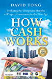 How Cash Works: Exploring the Unexpected Benefits of Property Investment in the New Age
