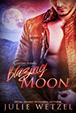 Kindling Flames: Blazing Moon (The Ancient Fire Series Book 6)