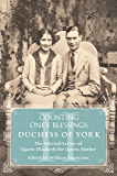 Duchess of York: The Selected Letters of Queen Elizabeth the Queen Mother: Part 2 (Counting One's Blessings)