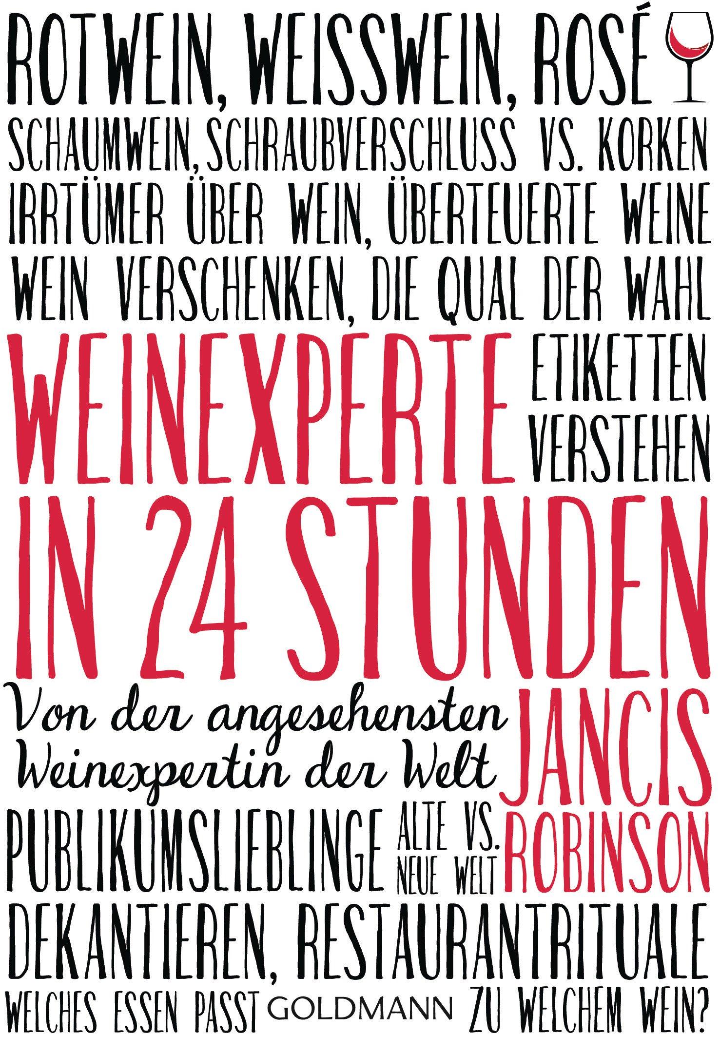 Weinexperte In 24 Stunden  Von Der Angesehensten Weinexpertin Der Welt