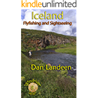 Iceland Fly Fishing and Sightseeing (Windriver Series Book 8)