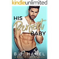 His Perfect Baby: A Miracle Baby Romance (Miracle Babies Book 3)