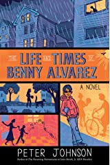 The Life and Times of Benny Alvarez Kindle Edition