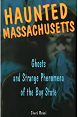 Haunted Massachusetts: Ghosts and Strange Phenomena of the Bay State (Haunted Series) Paperback