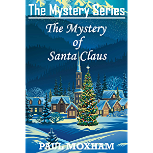 The Mystery of Santa Claus (FREE CHRISTMAS STORY FOR KIDS CHILDREN MIDDLE GRADE MYSTERY ADVENTURE)