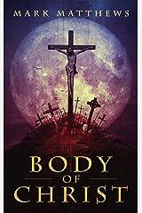BODY OF CHRIST: A Novella Kindle Edition