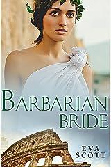 Barbarian Bride (Romancing the Romans Book 2) Kindle Edition
