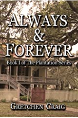 Always & Forever: A Saga of Slavery and Deliverance (The Plantation Series Book 1) Kindle Edition