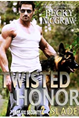 Twisted Honor: Deep Six Security Series Book 2 Kindle Edition
