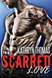 This Scarred Love (Scarred Angels MC Book 1)