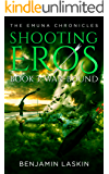 Shooting Eros - The Emuna Chronicles: Book 3: War-bound (Shooting Eros Series)