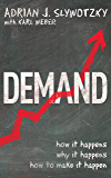 Demand: Creating What People Love Before They Know They Want It (English Edition)