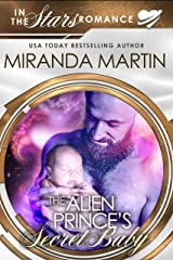 The Alien Prince's Secret Baby: In the Stars Romance Kindle Edition