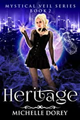 Heritage (Paranormal Suspense Thriller) (The Mystical Veil Book 2) Kindle Edition